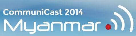 Communicast Myanmar 2014
